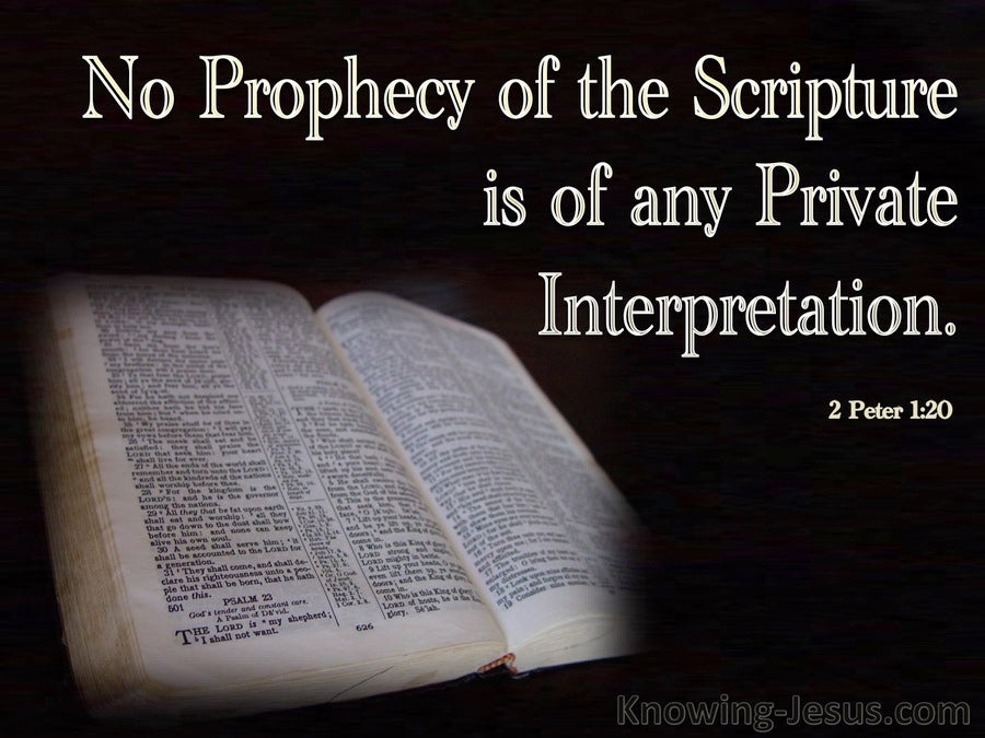 2 Peter 1 20 No Prophecy Is Of Any Private Interpretation