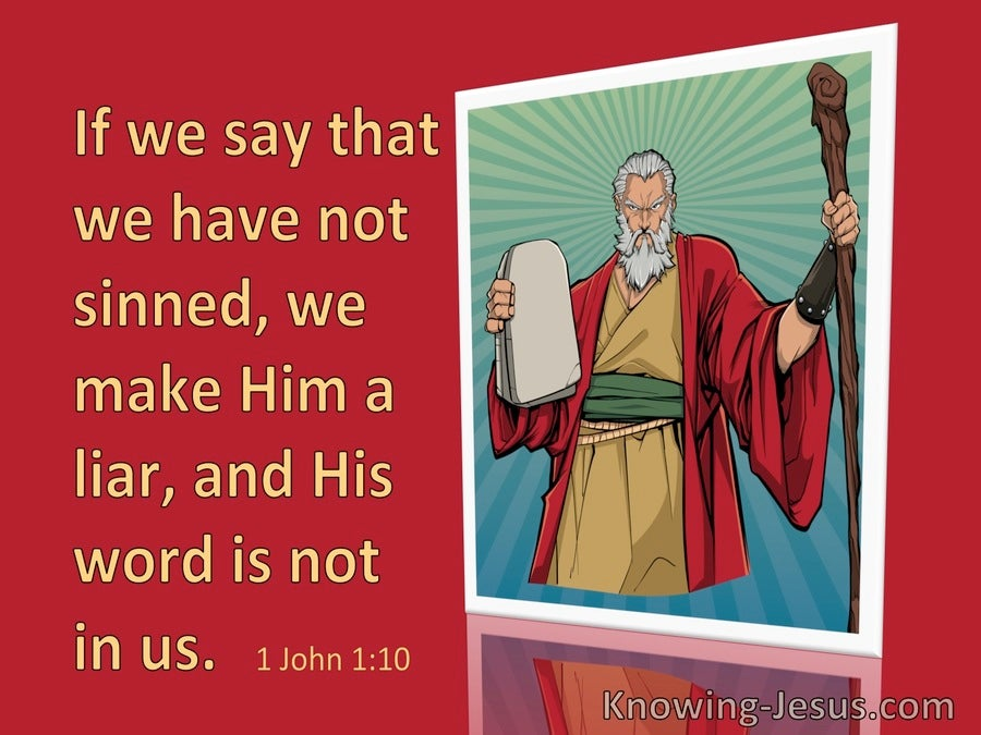 1 John 1:1 If We Say We Have Not Sinned, We Make Him A Liar (red)
