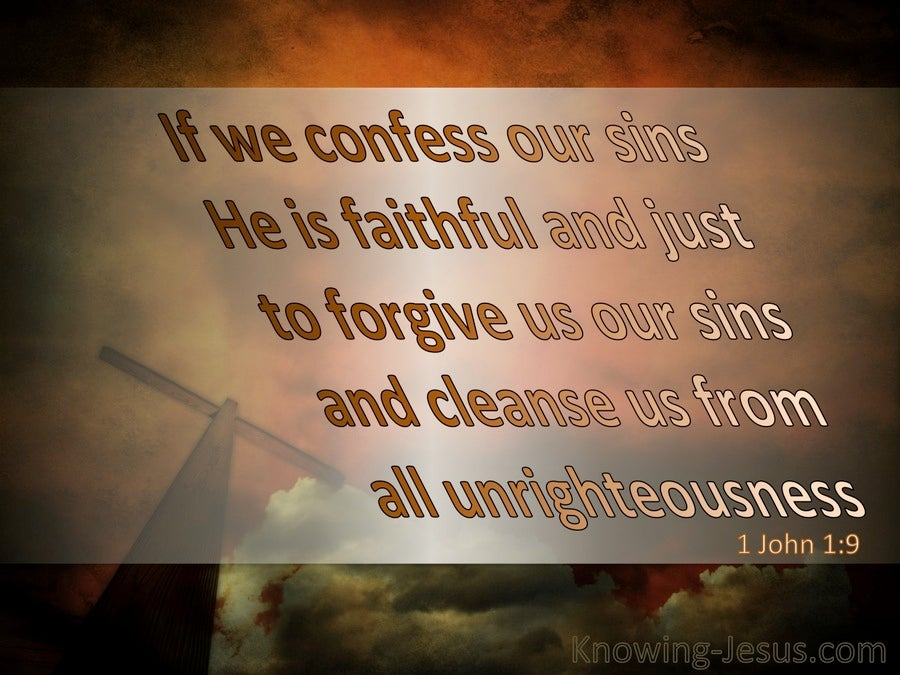 1 John 1:9 If We Confess Our Sins He Is Faithful To Forgive (brown)