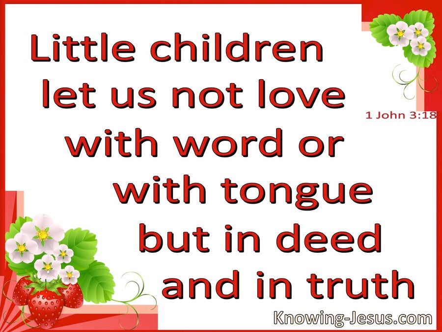 1 John 3:18 Let Us Love In Deed And Truth (white)