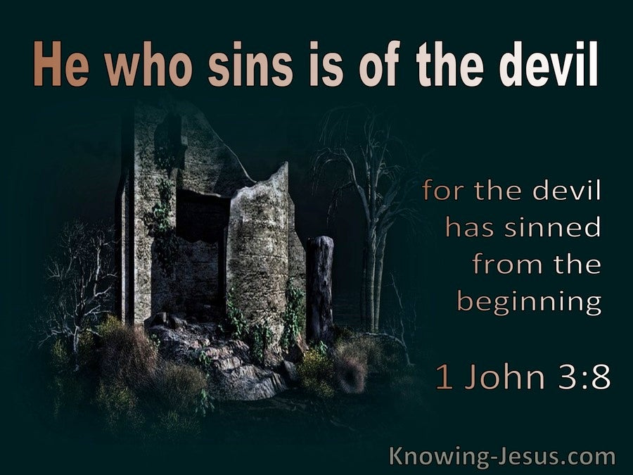 1 John 3:8 He Who Is Of The Devil Who Has Sinned From The Beginning (brown)
