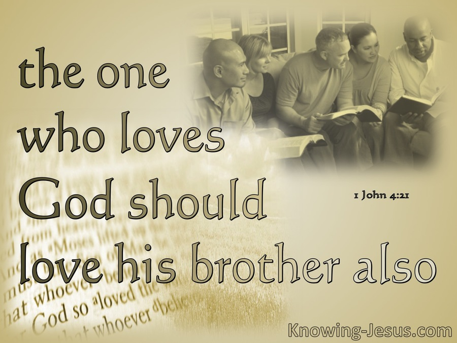 1 John 4:21 He Who Loves God Should Love His Brother (beige)