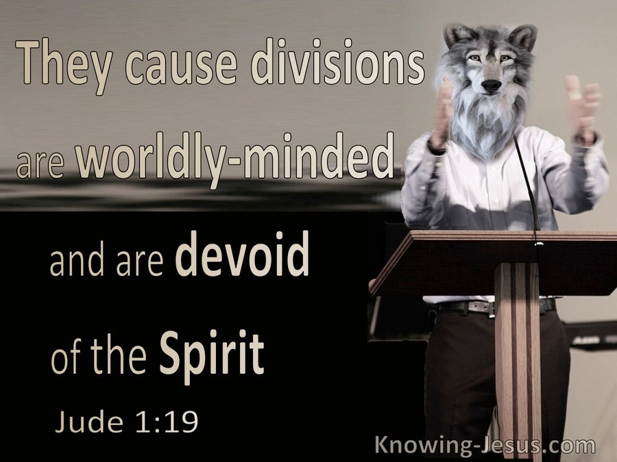 Jude 1:19 They Cause Division, Worldly:Minded Devoid Of The Spirit (brown)