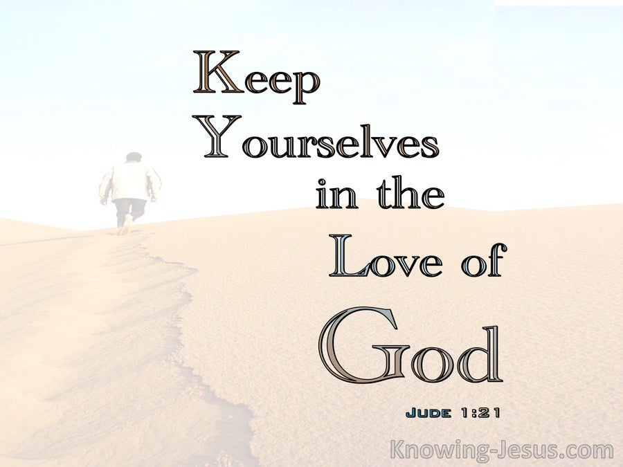 Jude 1:21 Keep Yourselves In The Love Of God (brown)