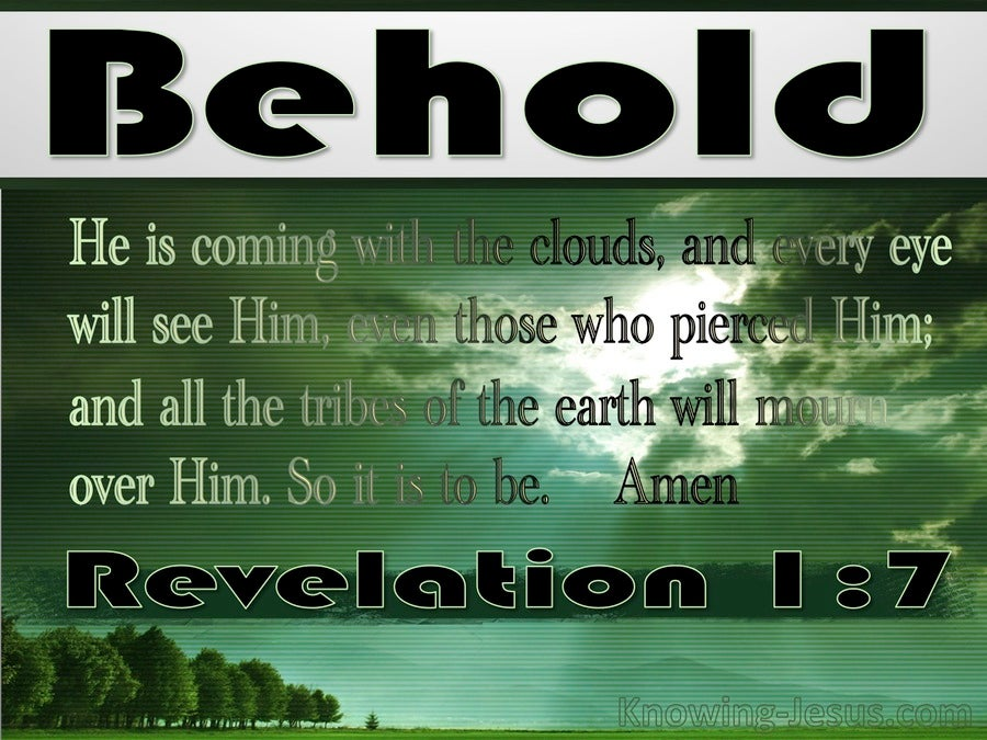 Revelation 1:7 Behold He Is Coming Quickly (green)