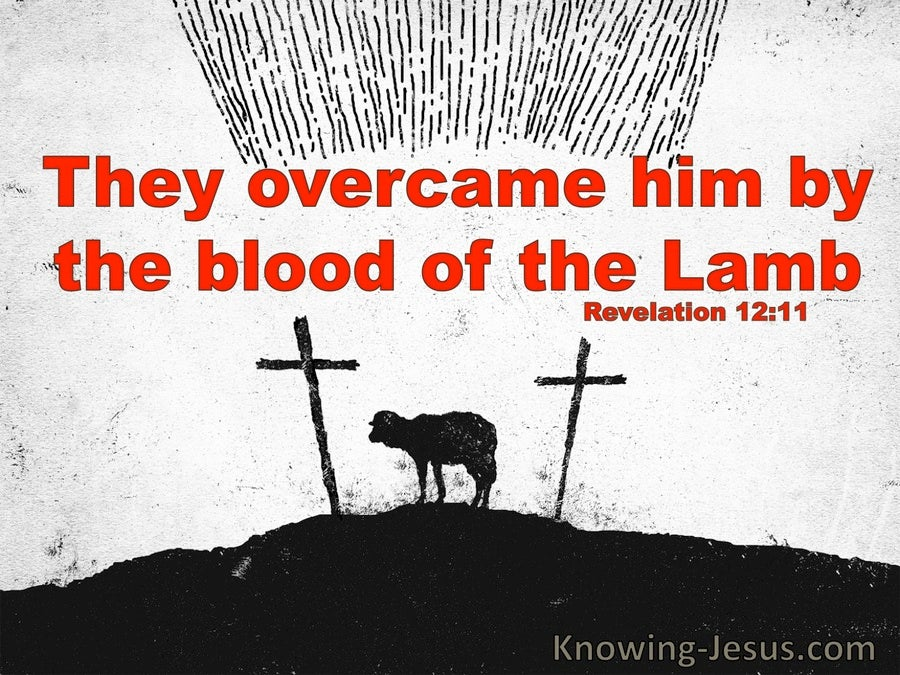 Revelation 12:11 They Overcome Him By The Blood Of The Lamb (windows)03:27