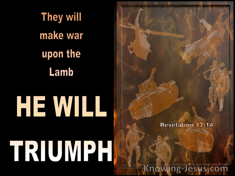 Revelation 17:14 They Will Make War On The Lamb (black)