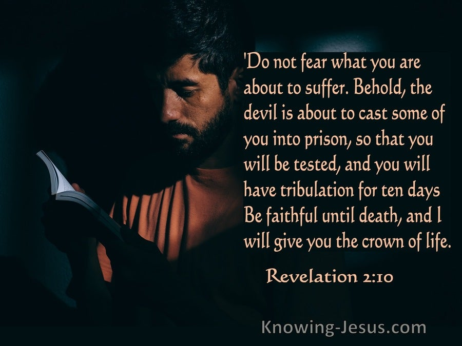 Revelation 2:10 Do Not Fear What You Are About To Suffer (black)