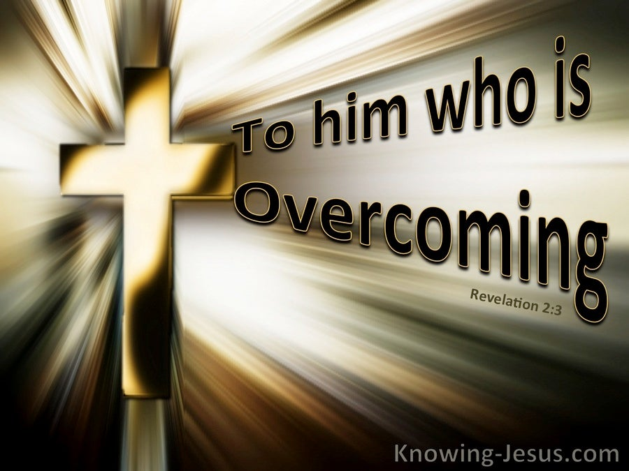 To Him Who Is Overcoming (devotional) (gold) - Revelation 2:3