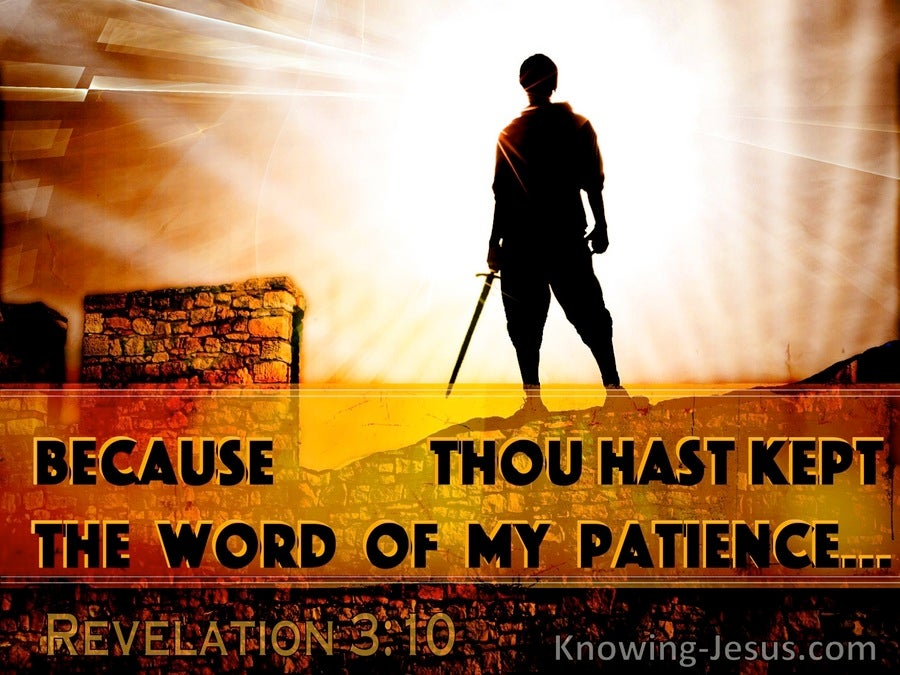 Revelation 3:10 Because Thou Hast Kept The Word Of My Patience (utmost)05:08