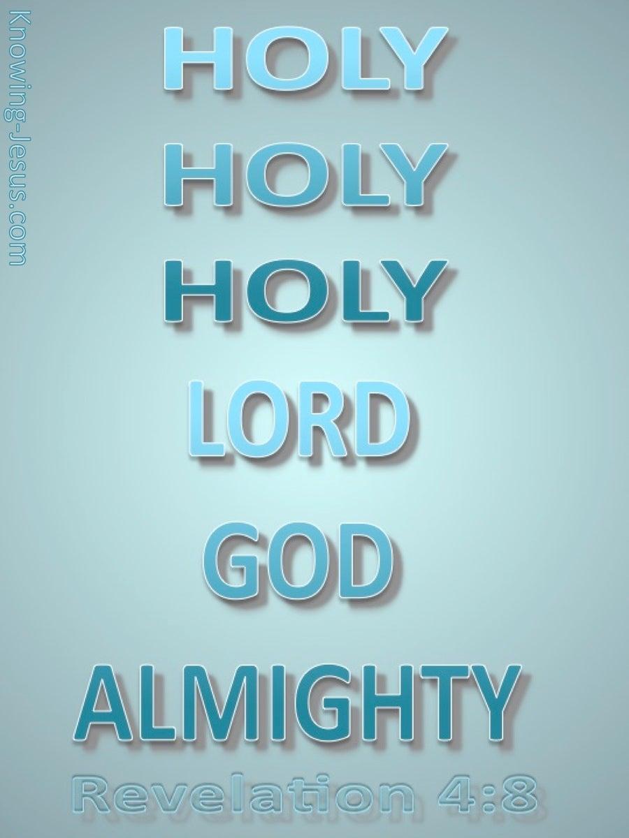 Revelation 4 8 Holy Holy Holy Lord God Almighty Aqua