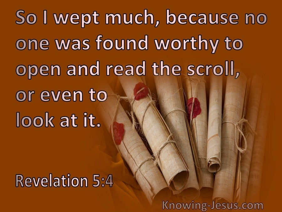 Revelation 5:4 No One Was Found Worthy To Open The Scroll (brown)