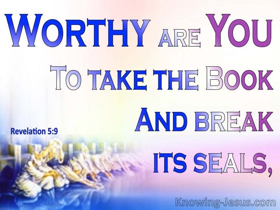 Revelation 5:9 Worthy Are You To Take The Book (blue)