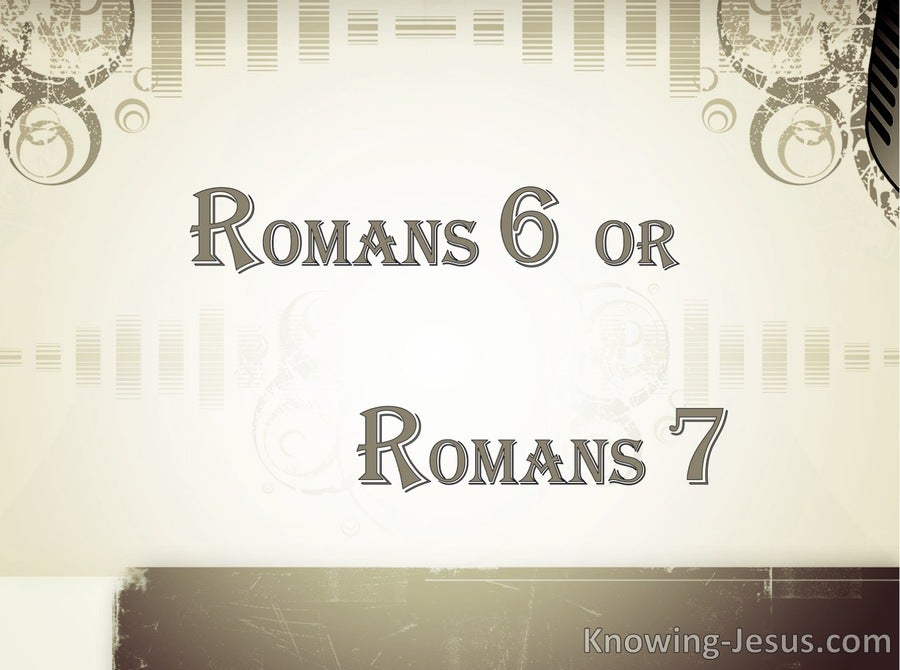 Romans Six and Romans Seven (devotional)05-06 (sage)