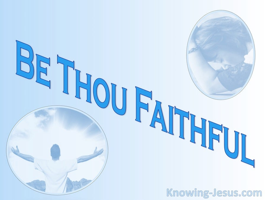 Revelation 2:10 Be Thou Faithful (blue)