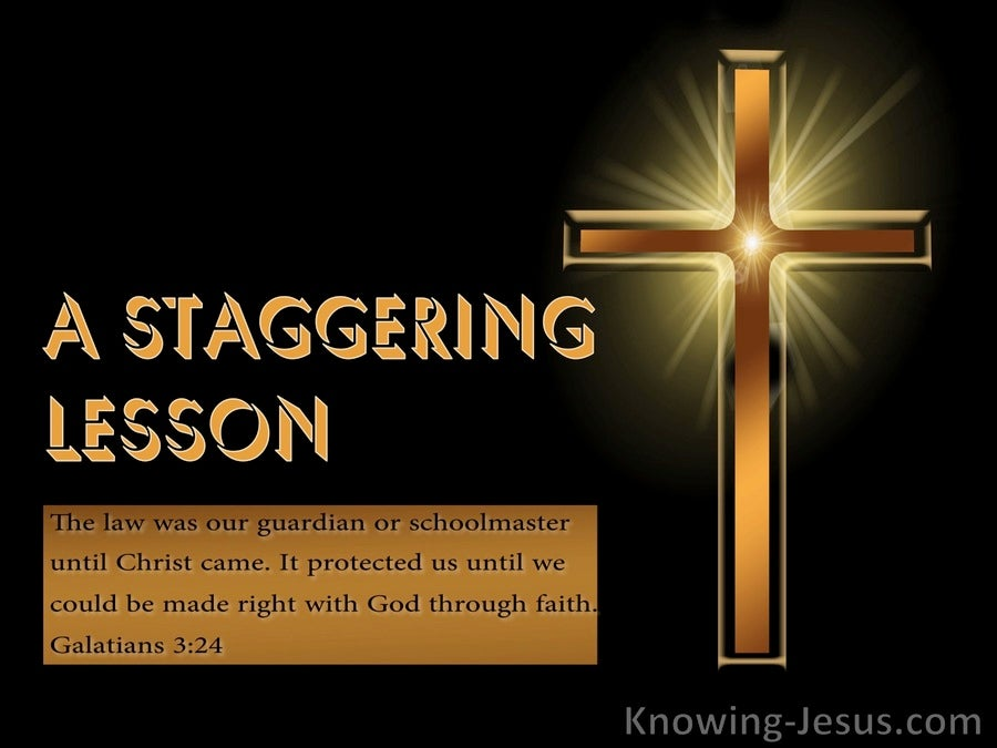 A Staggering Lesson (devotional) (black) - Galatians 3:24