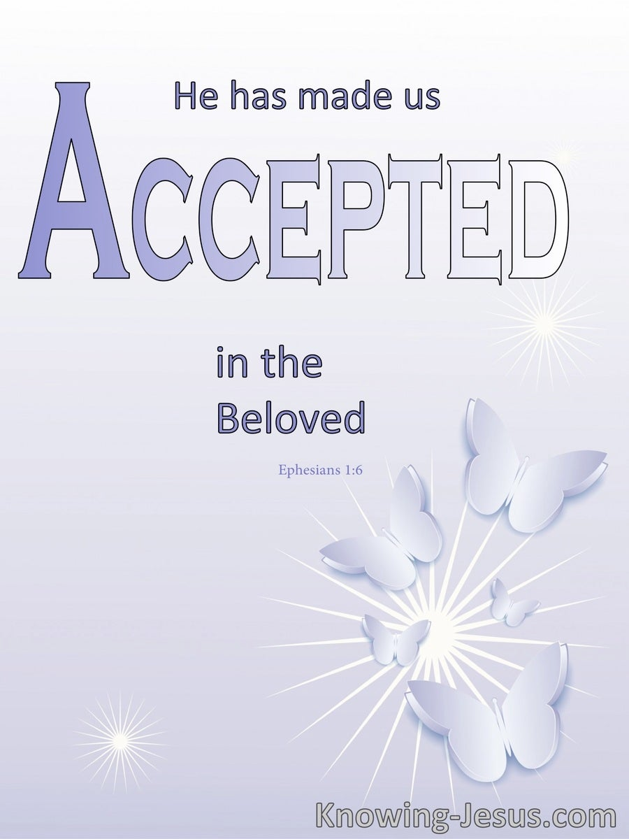Ephesians 1:6 Accepted by God (devotional)03:28 (purple)
