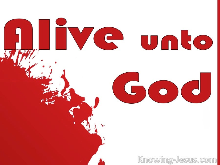 Romans 6:11 Alive Unto God (devotional)08:15 (red)