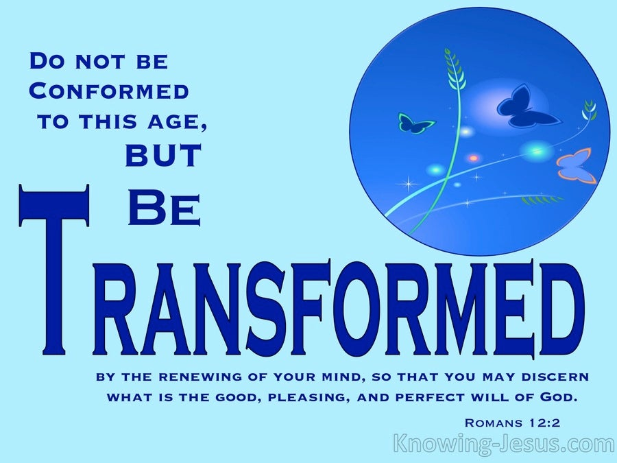 Romans 12:2 Be Transformed By The Renewing Of Your Mind (blue)