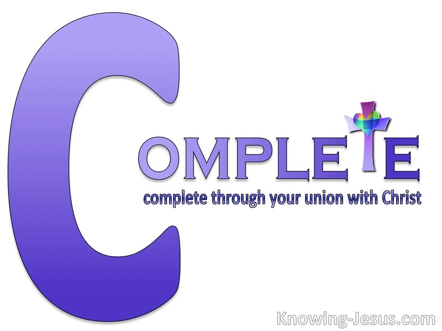 Colossians 2:10 Complete Through Your Union With Christ (white)