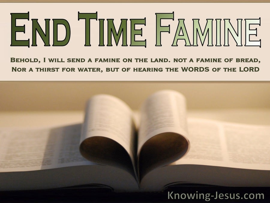 Amos 8:11 End Time Famine (devotional)10:15 (beige)