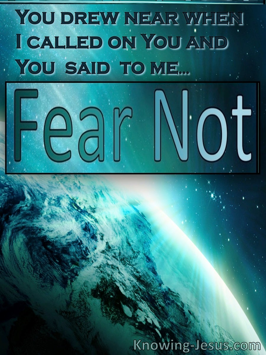 Fear Not Life (devotional) - Lamentations 3:57