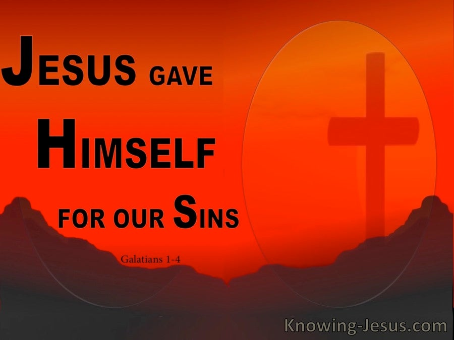 Galatians 1:4 Jesus Gave Himself For Our Sins (orange)