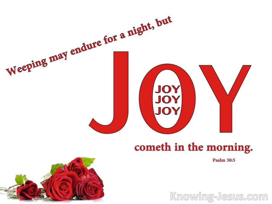 Psalm 30:5 Joy Comes In The Morning (red)