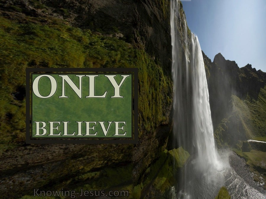 Luke 8:50 Only Believe (devotional)02:19 (green)