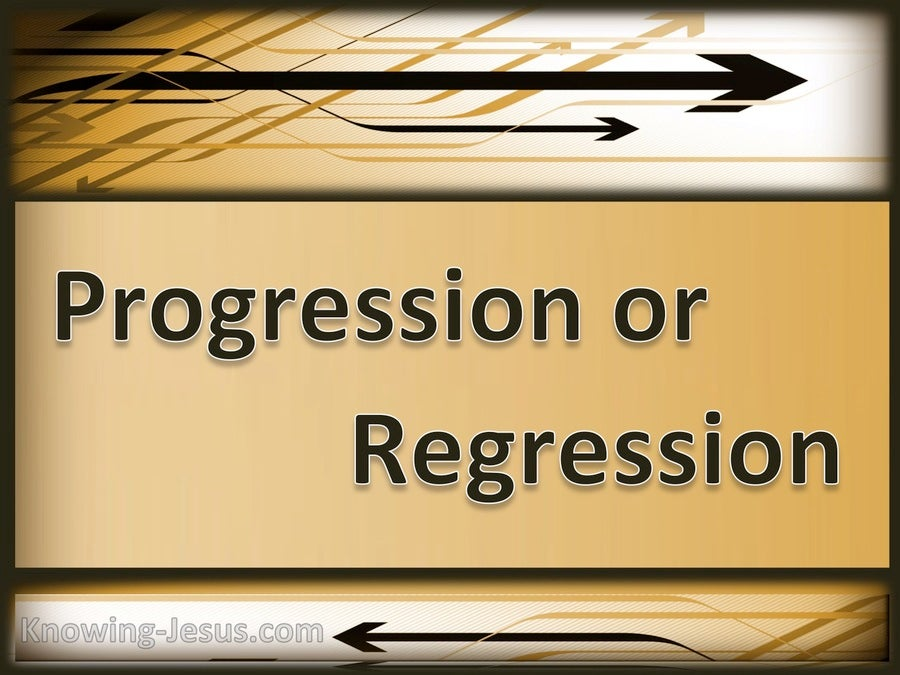Progression Or Regression (devotional)04-11 (white)