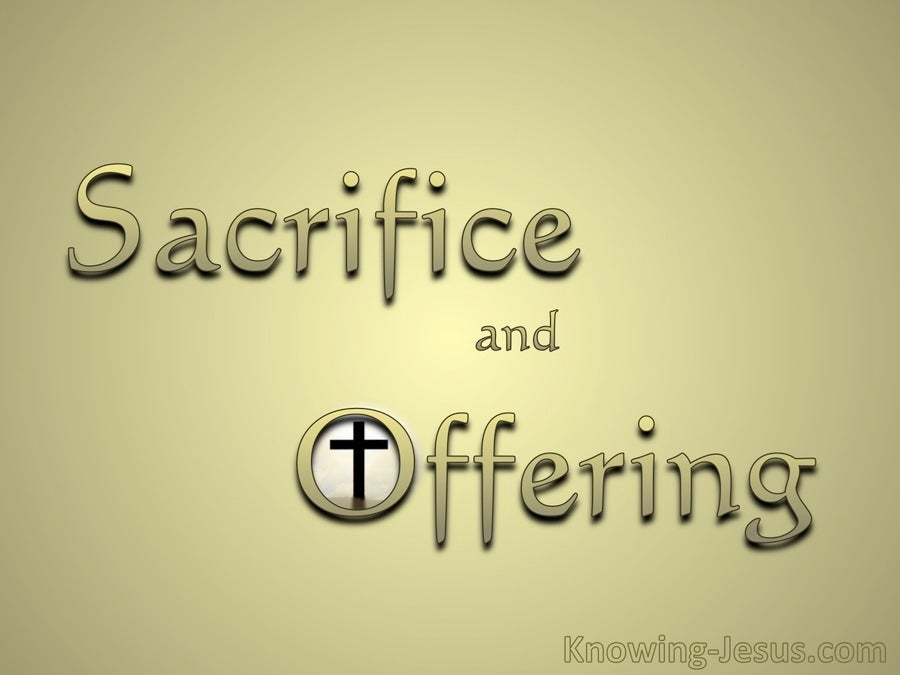 Sacrifice And Offering (devotional) (gold) - Hebrews 10:5