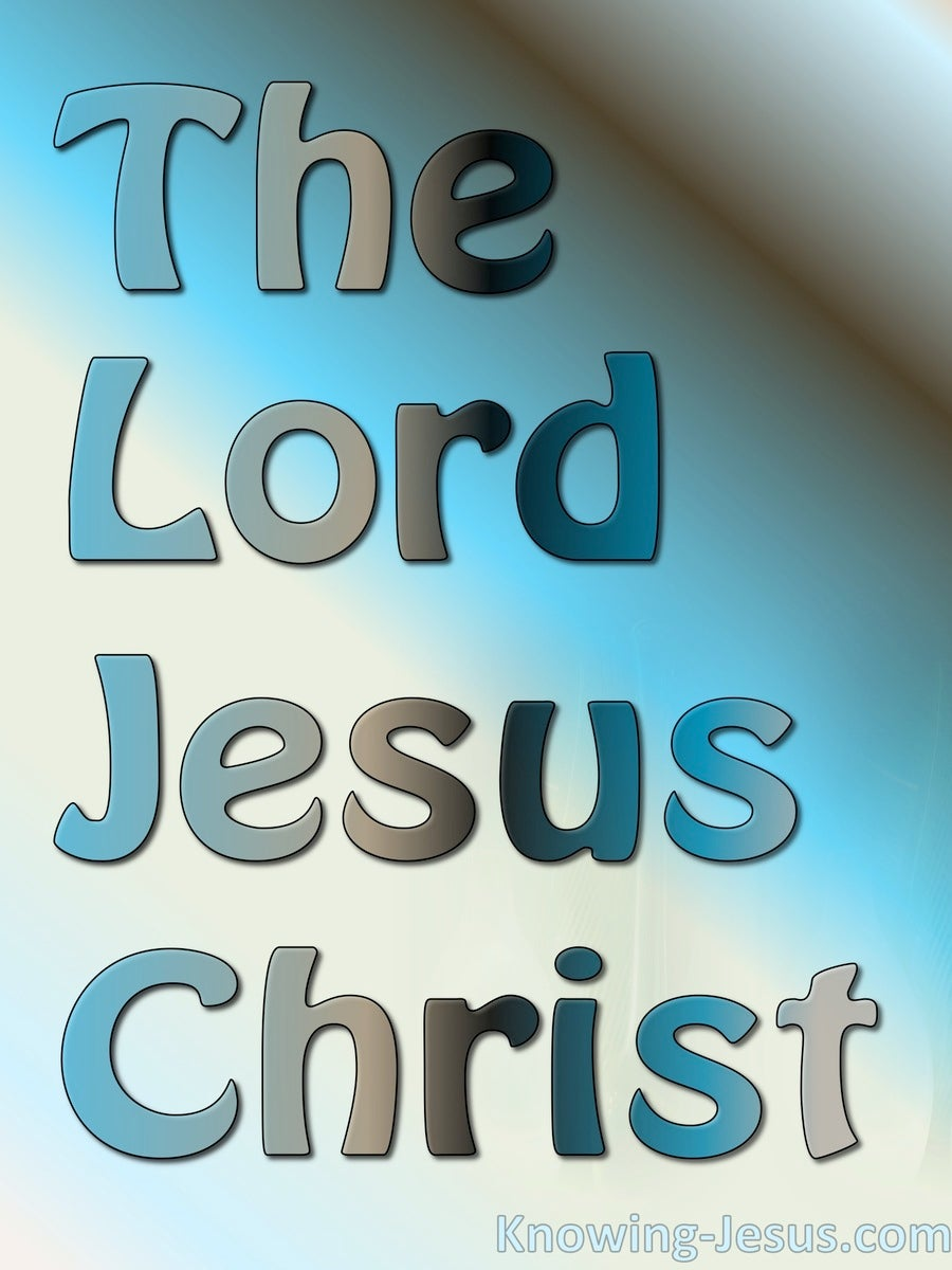 The Lord Jesus Christ (devotional)05-17 (aqua)