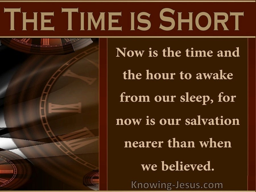 Romans 13:11 The Time Is Short (brown)