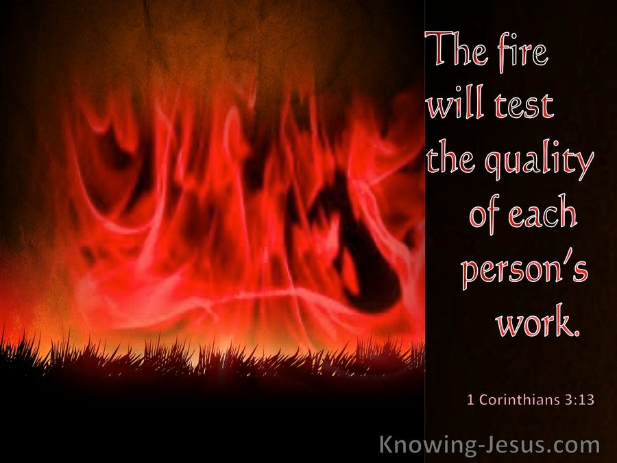 1 Corinthians 3:13 The Fire Will Test The Quality Of Each Person's Work (windows)04:11