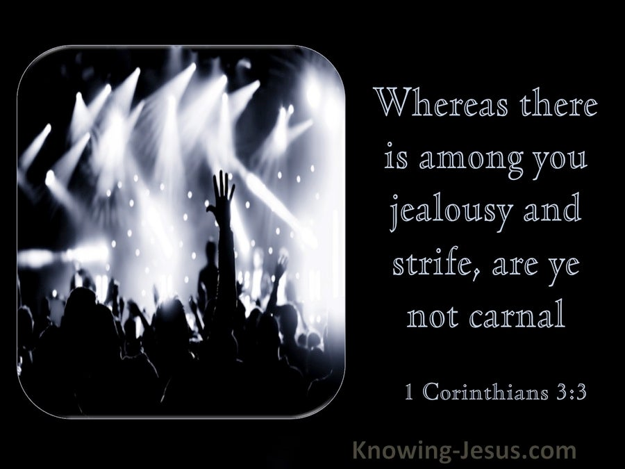 1 Corinthians 3:3 Whereas There Is Among You Jealousy And Strife Are You Not Carnal (utmost)03:23