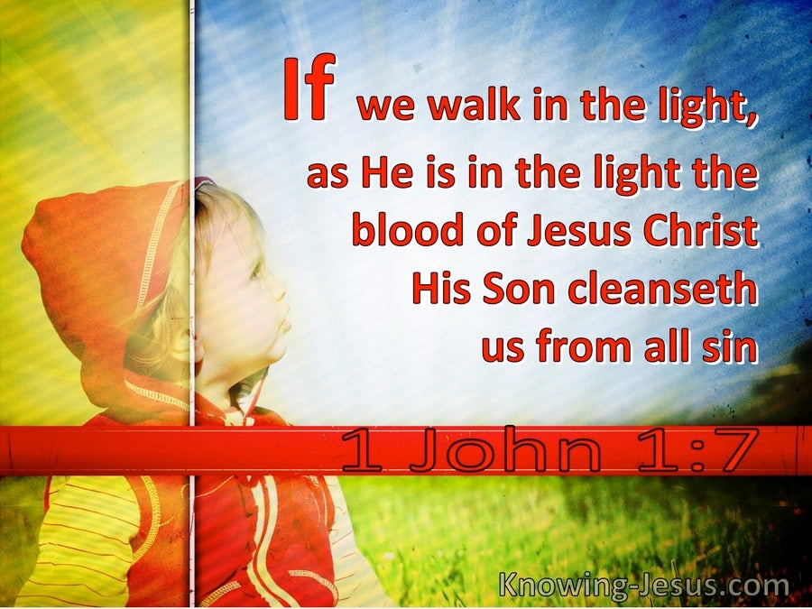 1 John 1:7 If We Walk In The Light As He Is In The Light (utmost)12:26