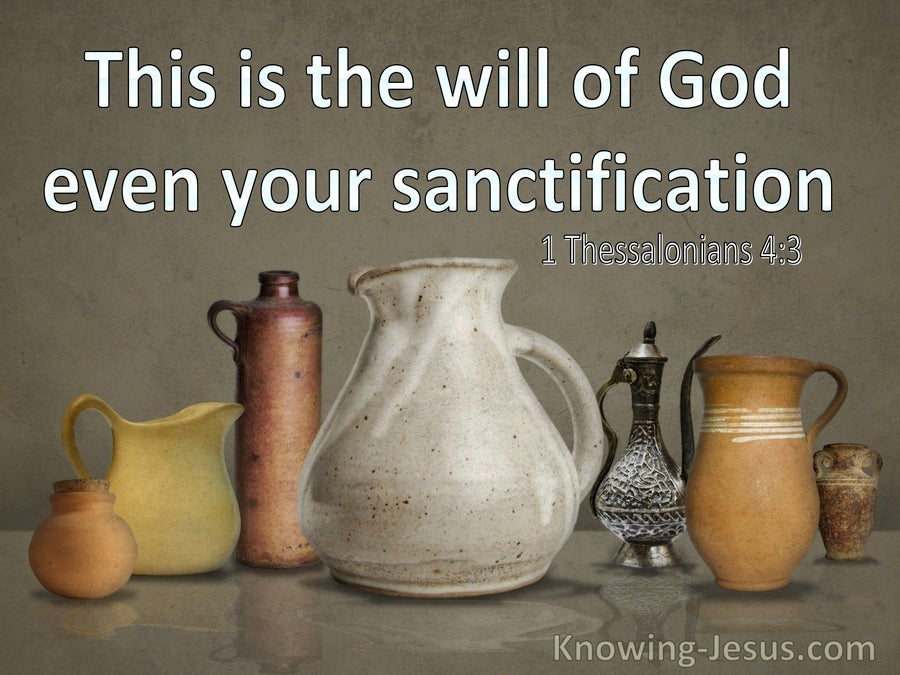 1 Thessalonians 4:3 This Is The Will Of God Even Your Sanctification (utmost)10:20