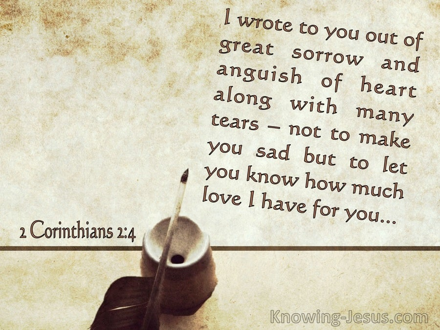 2 Corinthians 2:4 I Wrote Out Of Great Sorrow With Many Tears (windows)07:12