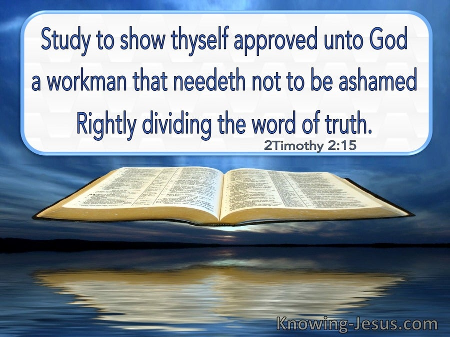 2 Timothy 2:15 Study To Show Thyself Approved Unto God (utmost)12:15