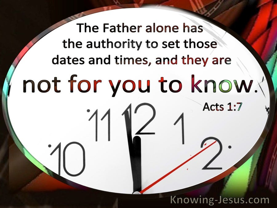 Acts 1:7 The Father Alone Has The Authority To Set Those Dates And Times (windows)05:28