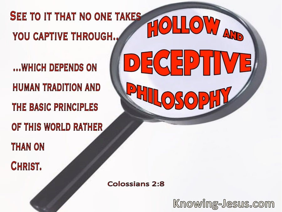 Colossians 2:8 See That No One Takes You Captive Through Hollow And Deceptive Philosophy (windows)07:30