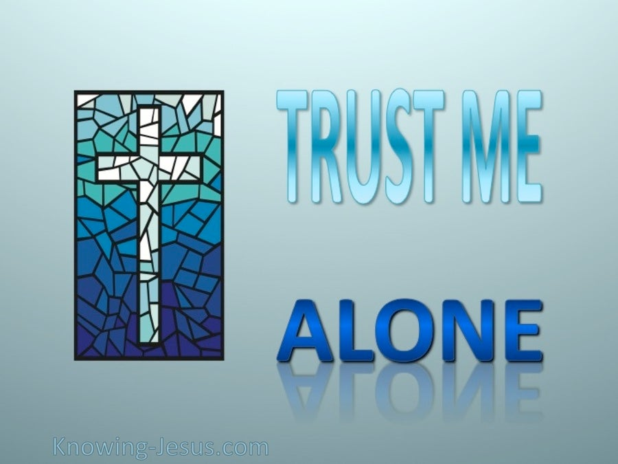 Trust Me Alone (devotional) (aqua)