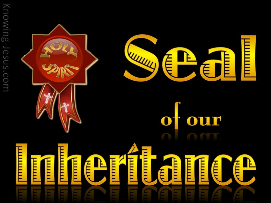 Ephesians 1:14 Holy Spirit - Seal Of Our Inheritance (gold)