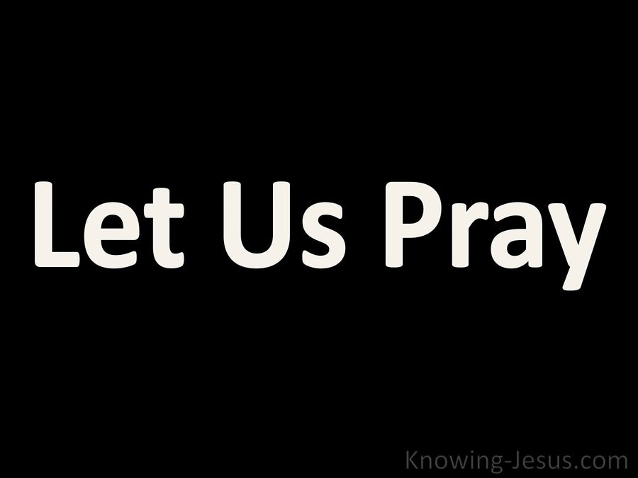 Let Us Pray (white)