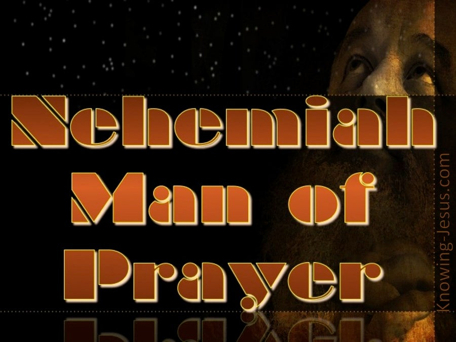 Nehemiah 1:11 Nehemiah Man of Prayer (devotional)11-30 (brown)