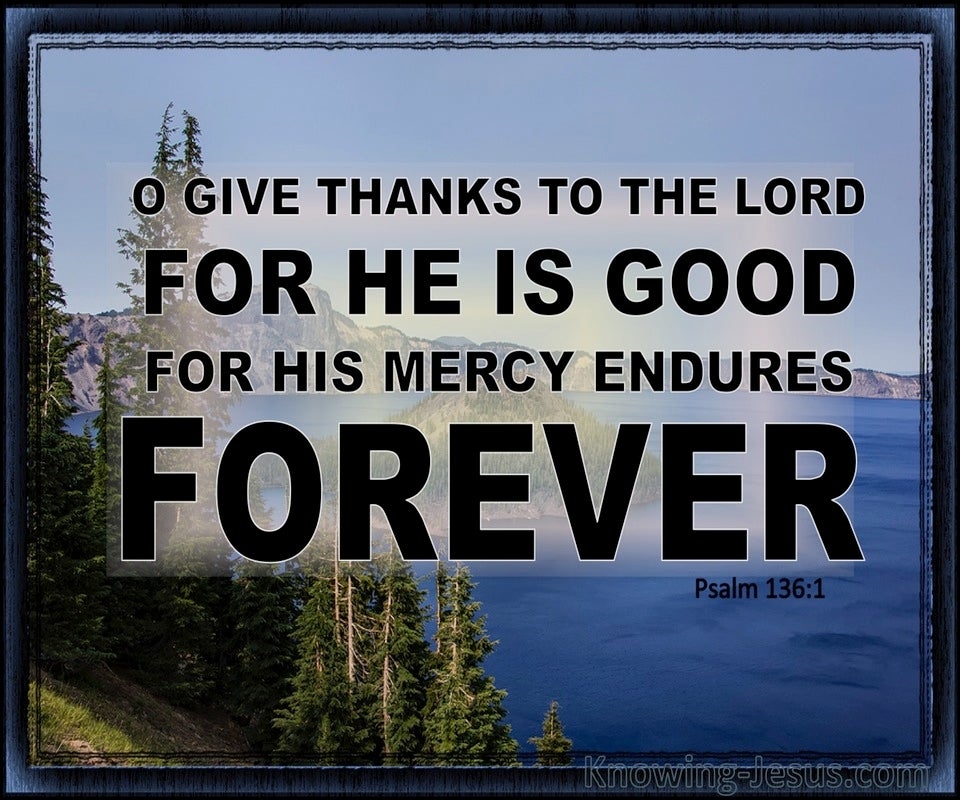 Psalm 136:1 Give Thanks To The Lord For He Is Good (blue)