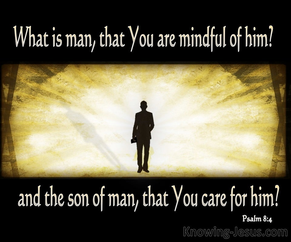 Psalm 8:4 What Is Man That You Care For Him (black)