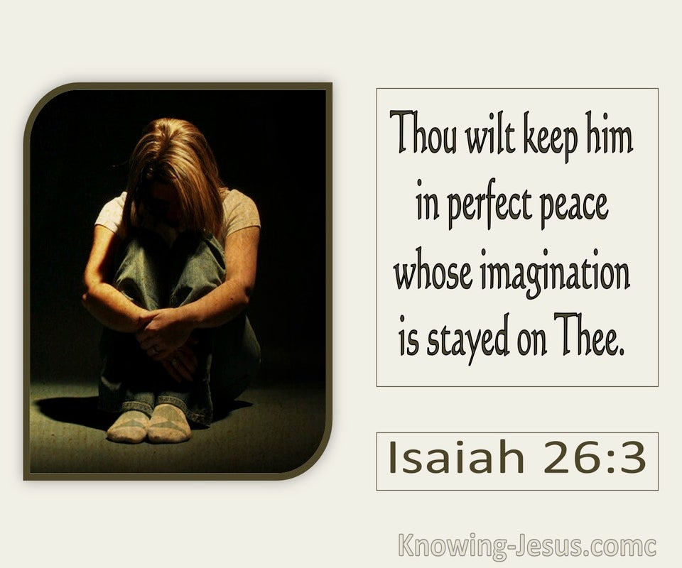 Isaiah 26:3 Thou Wilt Keep Him In Perfect Peace (utmost)02:11