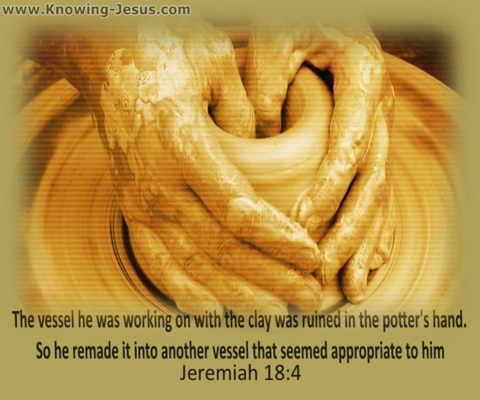 Jeremiah 18:4 God Remade Another Vessel (sage)