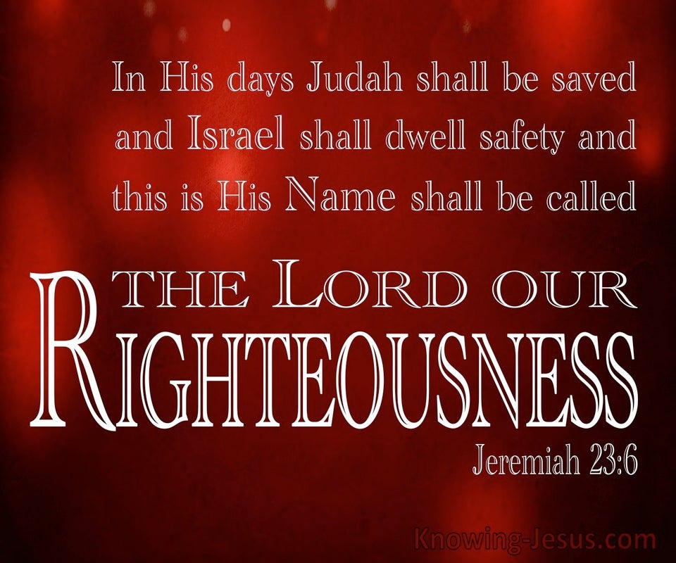 Jeremiah 23:6 The Lord Our Righteousness (red)